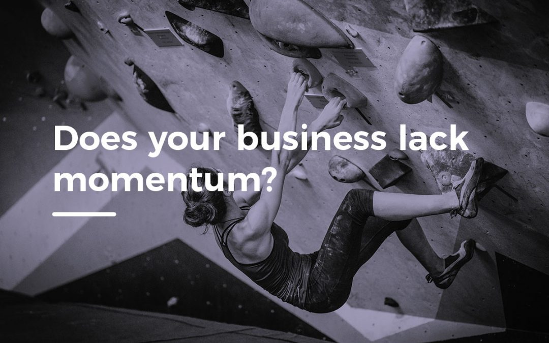 Does your business lack momentum?