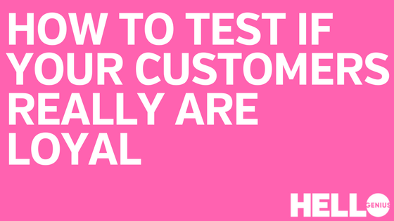 How to test customer loyalty